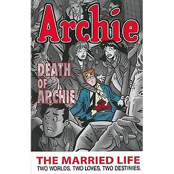Archie - Book 6 - Married Life by Paul Kupperberg - 9781619889453 Book