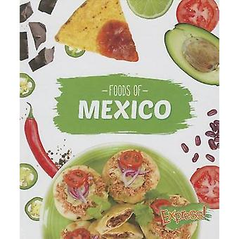 Foods of Mexico by Christine VeLure Roholt - 9781626171213 Book