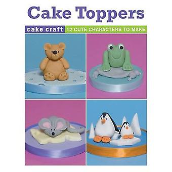 Cake Toppers by Ann Pickard - 9781861087874 Book