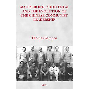 Mao Zedong - Zhou Enlai and the Evolution of the Chinese Communist Le