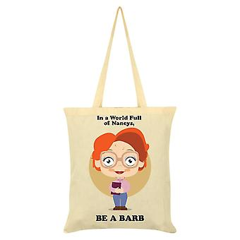Grindstore In A World Full Of Nancys Be A Barb Tote Bag