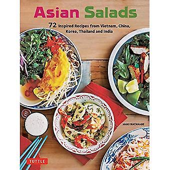 Asian Salads: 75 Classic Recipes from Vietnam, China, Korea, Thailand and India