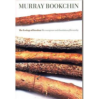 The Ecology of Freedom by Murray Bookchin - 9781904859260 Book