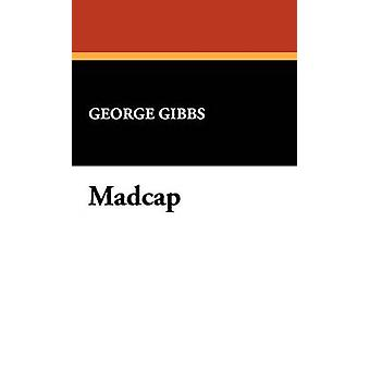 Madcap by Gibbs & George