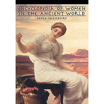 Encyclopedia of Women in the Ancient World by Salisbury & Joyce E.