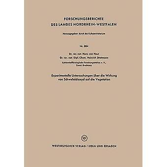 Experimentelle Untersuchungen ber die Wirkung von Schwefeldioxyd auf die vegetatie van Haut & Hans van