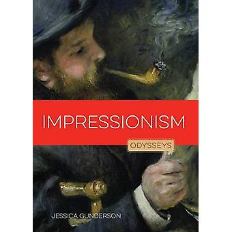 Impressionism by Jessica Gunderson - 9781628321340 Book