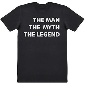 The Man The Myth The Legend - T-Shirt Homme
