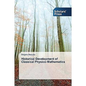 Historische Entwicklung der klassischen PhysikMathematik von Masuda Shigeru