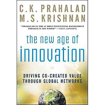 New Age of Innovation Driving Cocreated Value Through Globa by C K Prahalad
