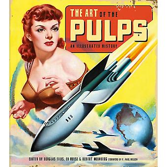 Art Of The Pulps An Illustrated History by F Paul Wilson