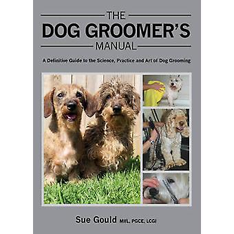 Dog Groomers Manual by Sue Gould