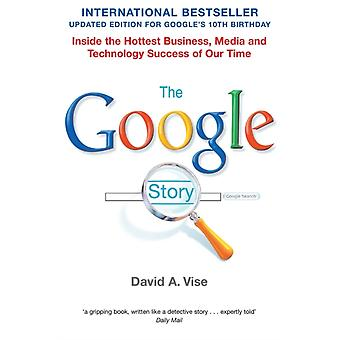 The Google Story by A. Vise & David