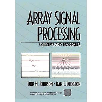 Array Signal Processing Concepts and Techniques by Johnson & Don H.