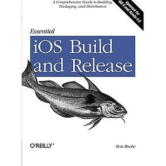 IOS indispensables construire et libérer: A Comprehensive Guide to Building, emballage et Distribution