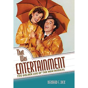 That Was Entertainment by Bernard F. Dick