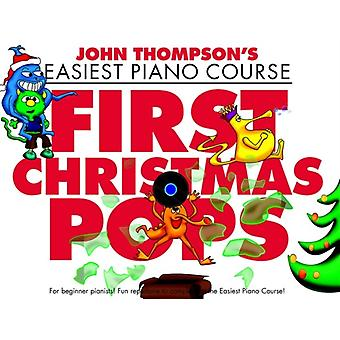 John Thompson  First Christmas Pops by Edited by Music Sales