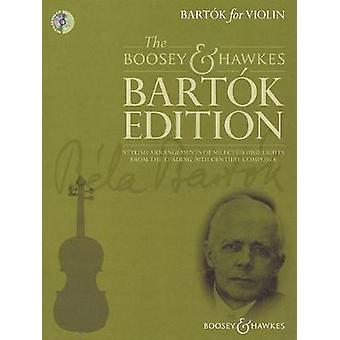 BartoK for Violin  Stylish Arrangements of Selected Highlights from the Leading 20th Century Composer by Created by Hywel Davies By composer Bela Bartok
