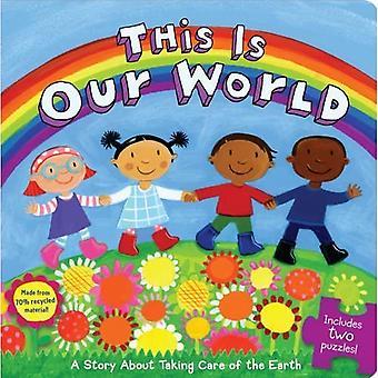 Dit Is onze wereld: Een verhaal over het verzorgen van de aarde [met 2 puzzels]