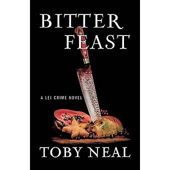 Bitter Feast by Neal & Toby