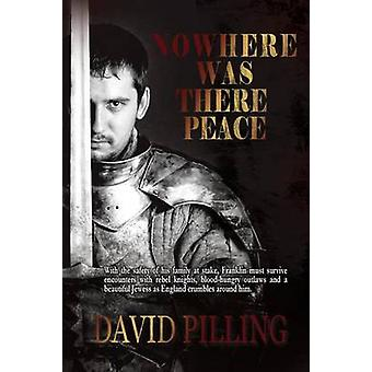 Nowhere Was There Peace by Pilling & David