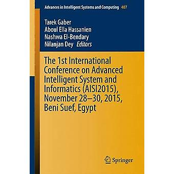 The 1st International Conference on Advanced Intelligent System and Informatics AISI2015 November 2830 2015 Beni Suef Egypt. by Gaber & Tarek