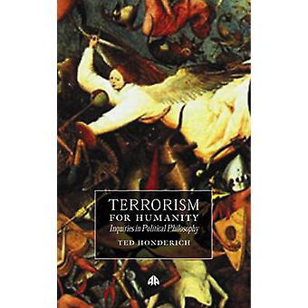 Terrorism for Humanity Förfrågningar i politisk filosofi av Honderich & Ted