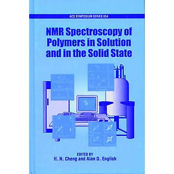 NMR Spectroscopy of Polymers in Solution and in the Solid State by Cheng & H. N.