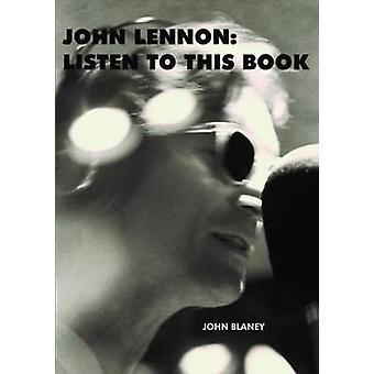 John Lennon Listen To This Book by Blaney & John