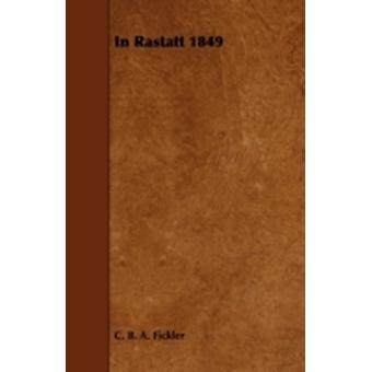 In Rastatt 1849 by Fickler & C. B. a.