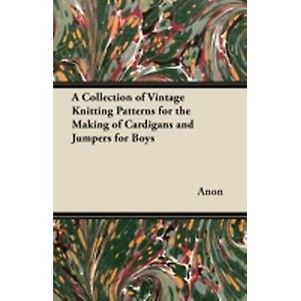 A Collection of Vintage Knitting Patterns for the Making of Cardigans and Jumpers for Boys by Anon