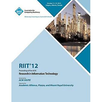 Riit 12 Proceedings of the ACM Research in Information Technology by Riit 12 Conference Committee