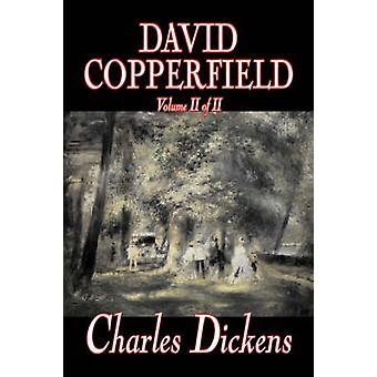 David Copperfield Volume II of II von Charles Dickens Fiction Classics Historical von Dickens & Charles