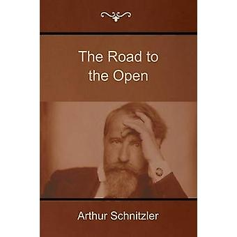 The Road to the Open by Schnitzler & Arthur
