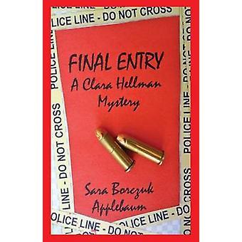 Final Entry A Clara Hellman Mystery by Applebaum & Sara