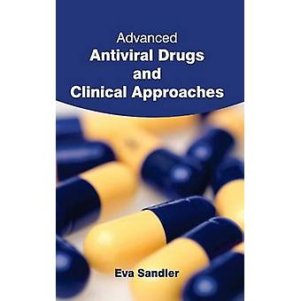 Advanced Antiviral Drugs and Clinical Approaches by Sandler & Eva