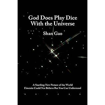 God Does Play Dice with the Universe by Gao & Shan