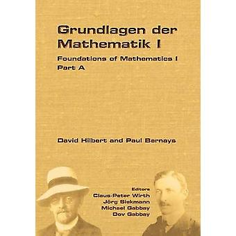 Foundations of Mathematics I by Wirth & Claus Peter
