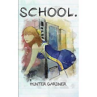 School by Gardner & Hunter