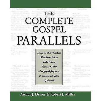 Complete Gospel Parallels by Dewey & Arthur J.