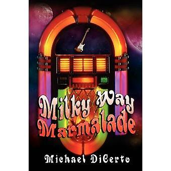 Milky Way Marmalade by DiCerto & Michael