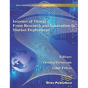Internet of Things Applications  From Research and Innovation to Market Deployment by Vermesan & Ovidiu