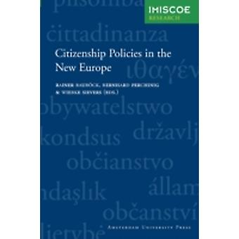 Citizenship Policies in the New Europe by Baubock & Rainer