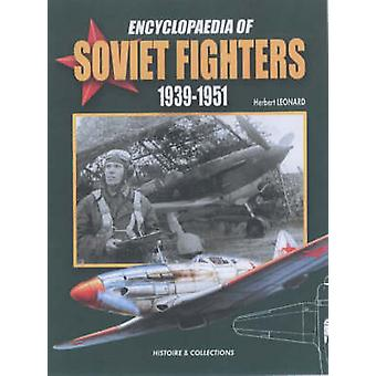 Encyclopaedia of Soviet Fighters 1939-1951 by Andre Jouineau - 978291