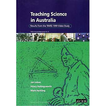 Teaching Science in Australia - Results from the TIMSS 1999 Video Stud
