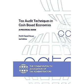 Tax Audit Techniques in Cash Based Economies - A Practical Guide by Sh