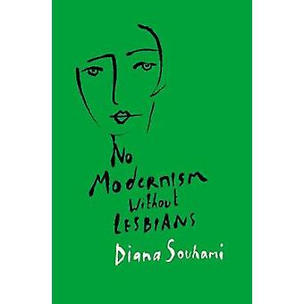 No Modernism Without Lesbians by Diana Souhami - 9781786694867 Book