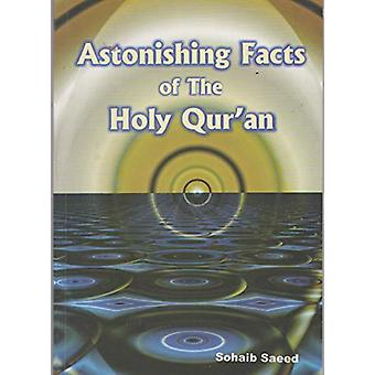 Astonishing Facts of the Holy Qur'an by Sohaib Saeed - 9781861187581