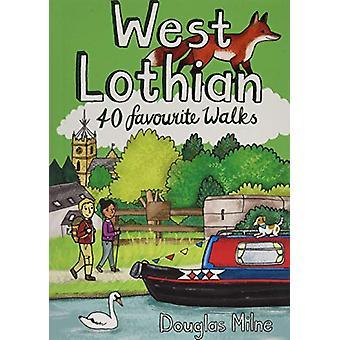 West Lothian - 40 Favourite Walks by Douglas Milne - 9781907025723 Book