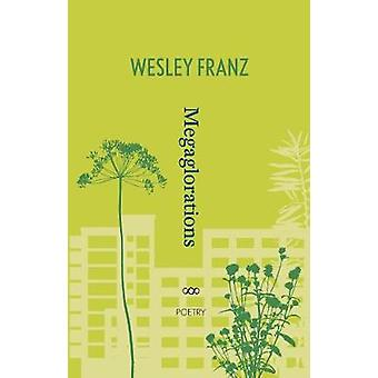 Megaglorations by Wesley Franz - 9781912477654 Book